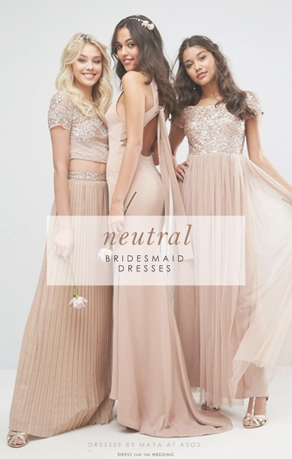 Neutral Bridesmaid Dresses Are Elegant And A Very Por Wedding Style The Prettiest Bridesmaids