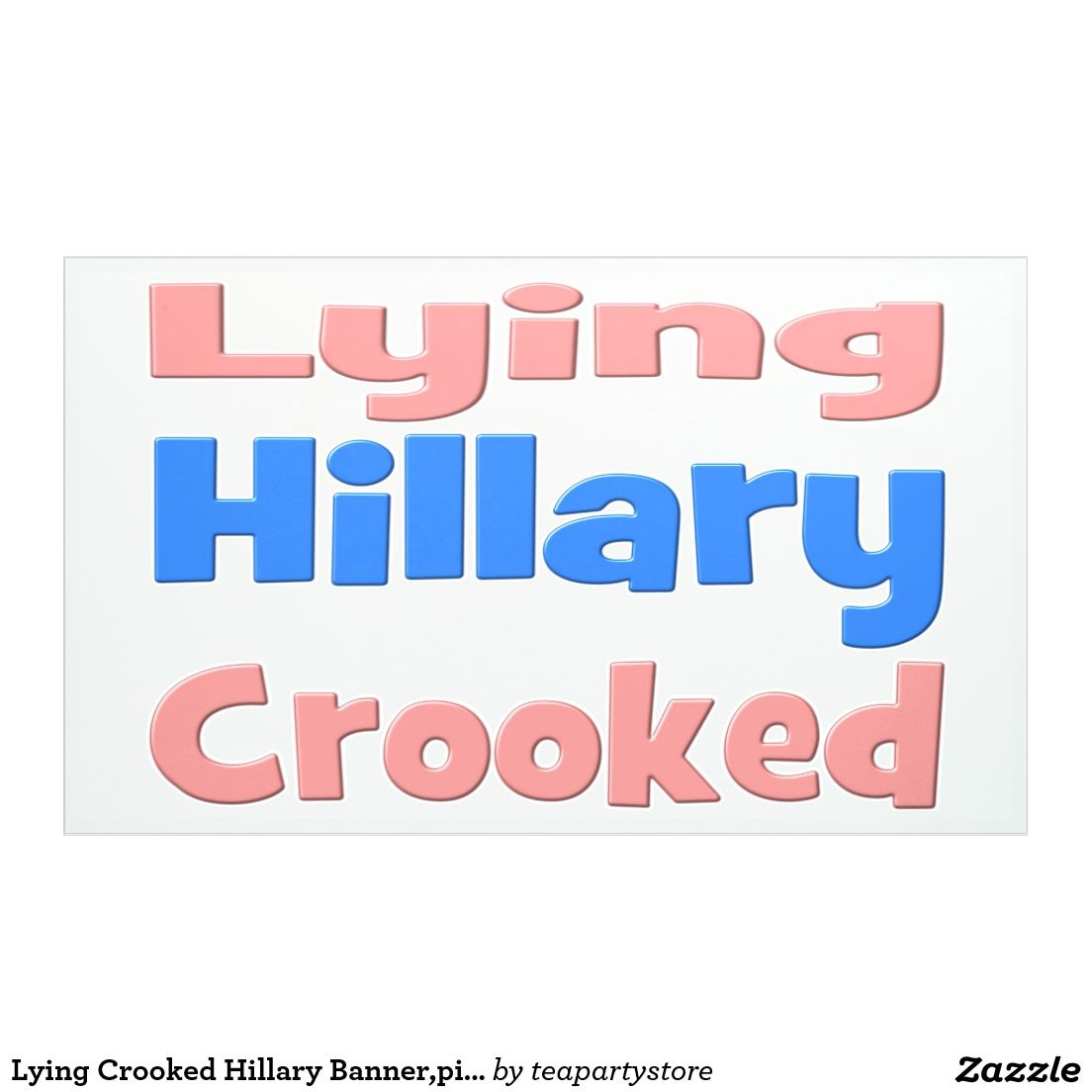 Lying Crooked Hillary Banner,pink & blue Banner