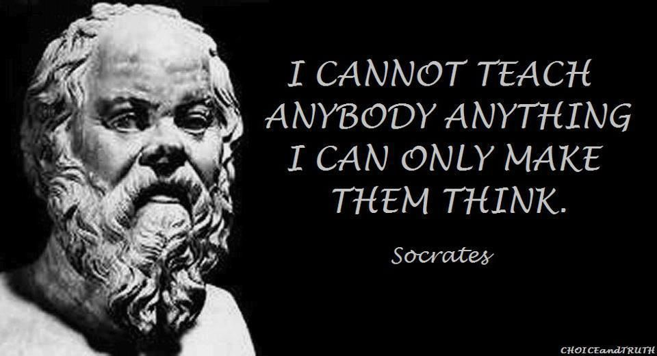 i cannot teach anybody anything i can only make them think - Google Search