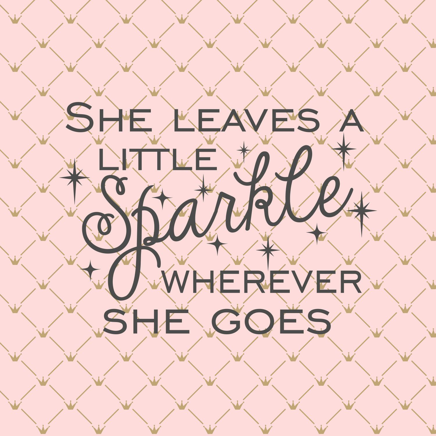 She Leaves A Little Sparkle Wherever She Goes Svg Files Baby Etsy Baby Girl Quotes Svg Quotes Girl Quotes