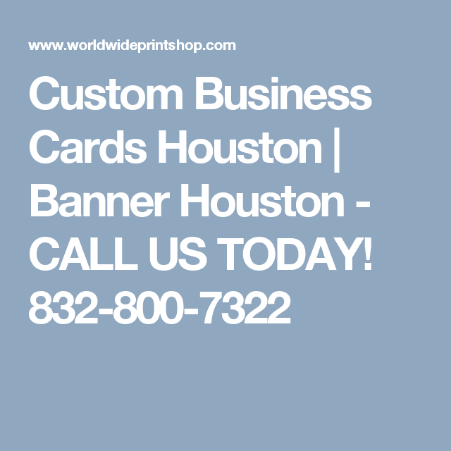 Custom business cards houston banner houston call us today 832 custom business cards houston banner houston call us today 832 800 7322 colourmoves
