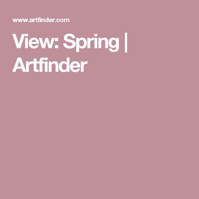 View: Spring | Artfinder