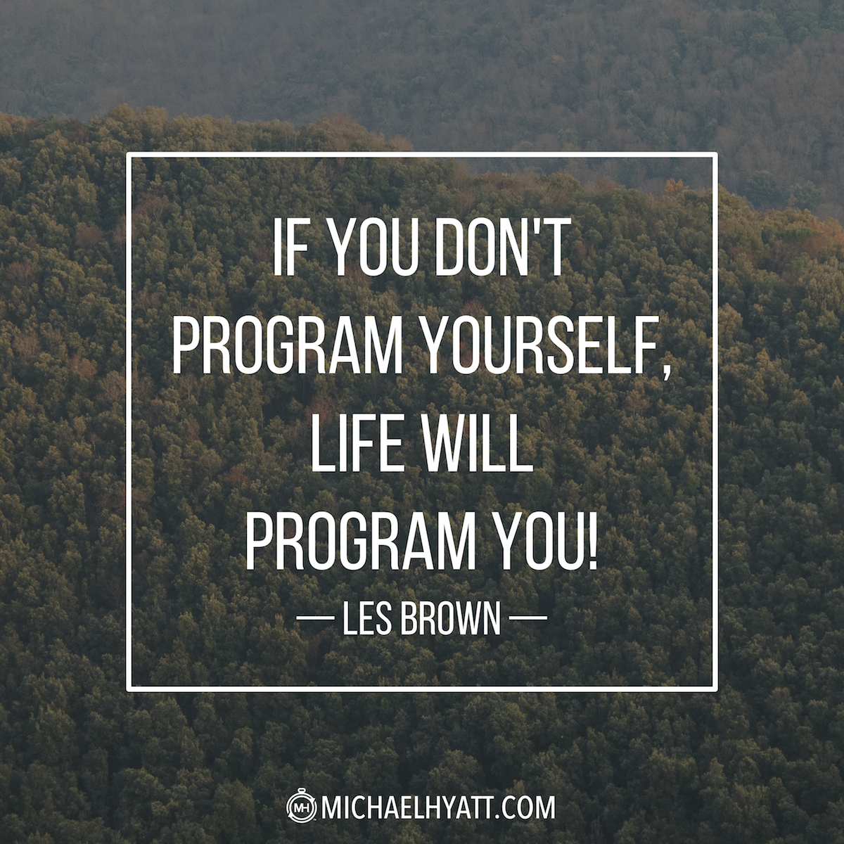 """Les Brown Quotes If You Don't Program Yourself Life Will Program You"""" Les Brown"""