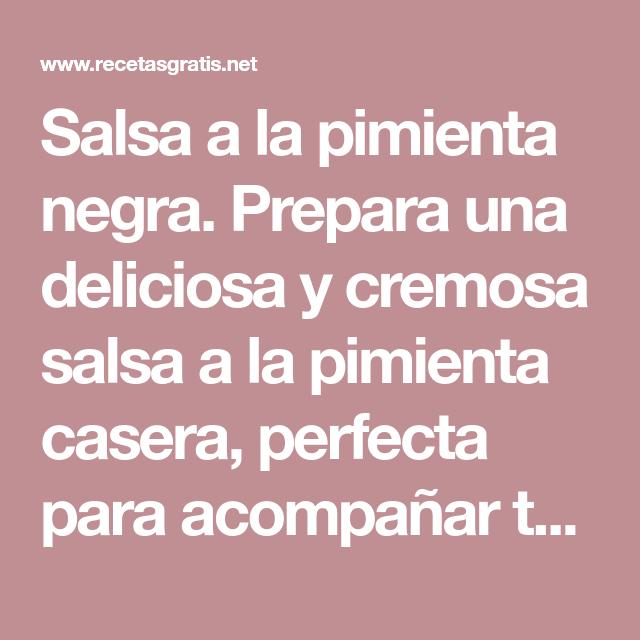 Salsa A La Pimienta Negra Receta Casera Fácil Receta Salsa De Pimienta Recetas Con Carne Recetas