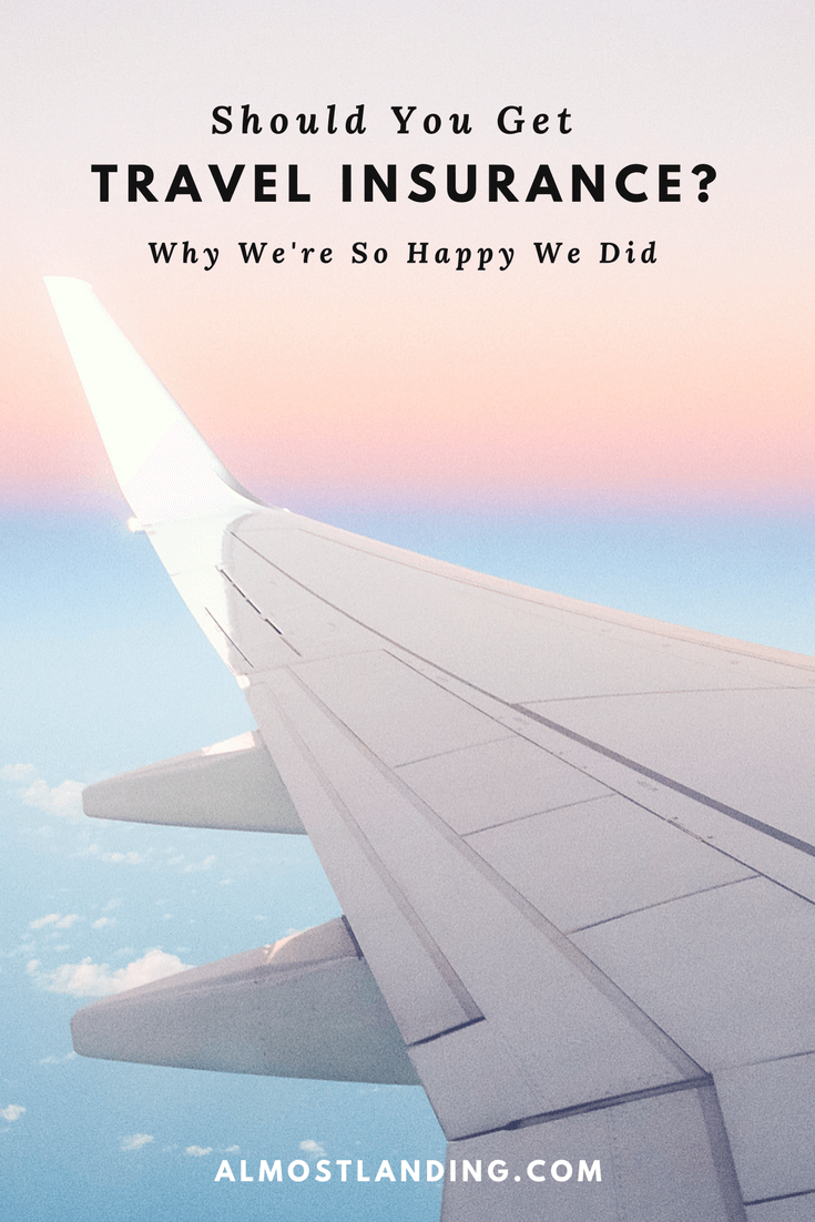 Should You Get Travel Insurance? Why We're So Happy We Did