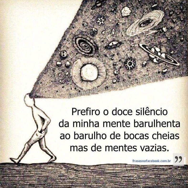 Frases Para Facebook Prefiro O Doce Silêncio Da Minha Mente