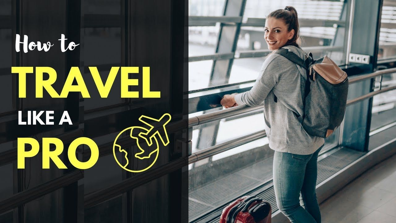How to travel like a pro backpacker travel backpacking