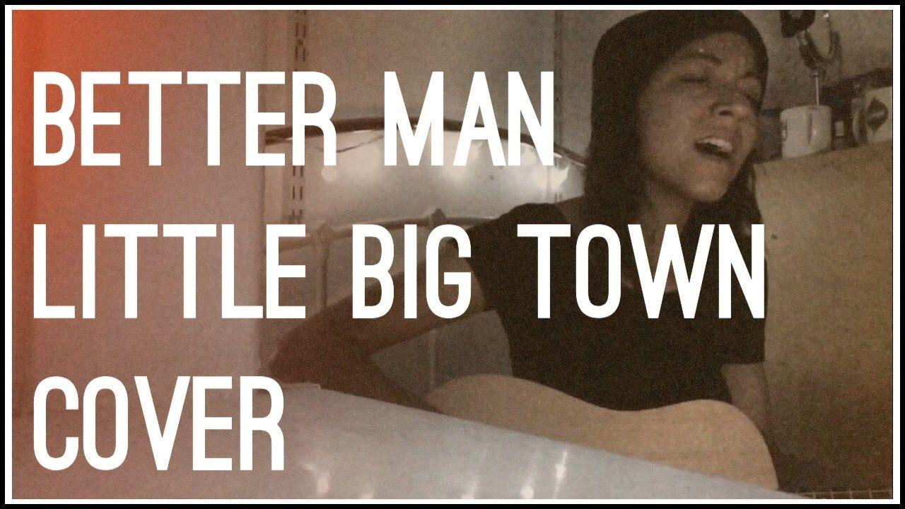 BETTER MAN // LITTLE BIG TOWN COVER