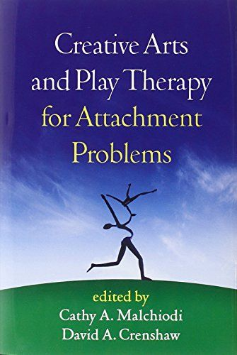 Creative Arts And Play Therapy For Attachment Problems By Cathy A Malchiodi Play Therapy Therapy Activities Art Therapy Activities