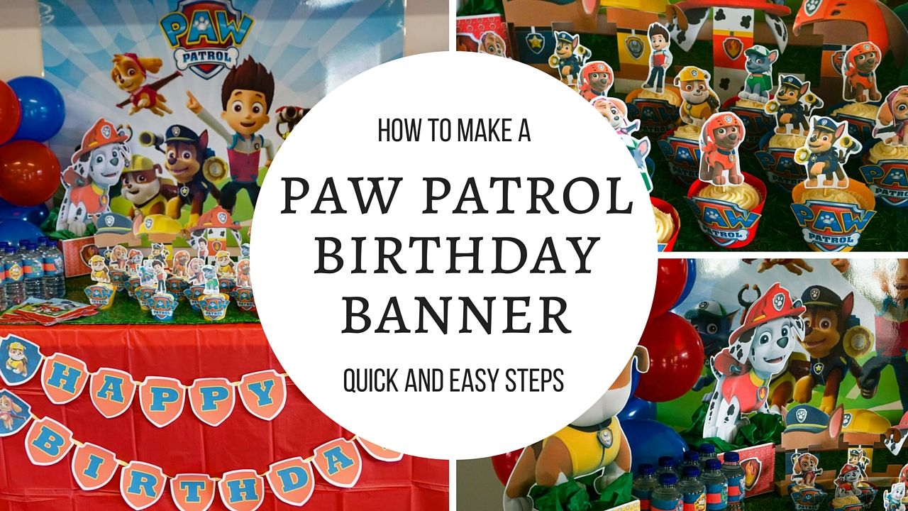 Free Printables How To Make A Paw Patrol Happy Birthday Banner Tutorial Step By