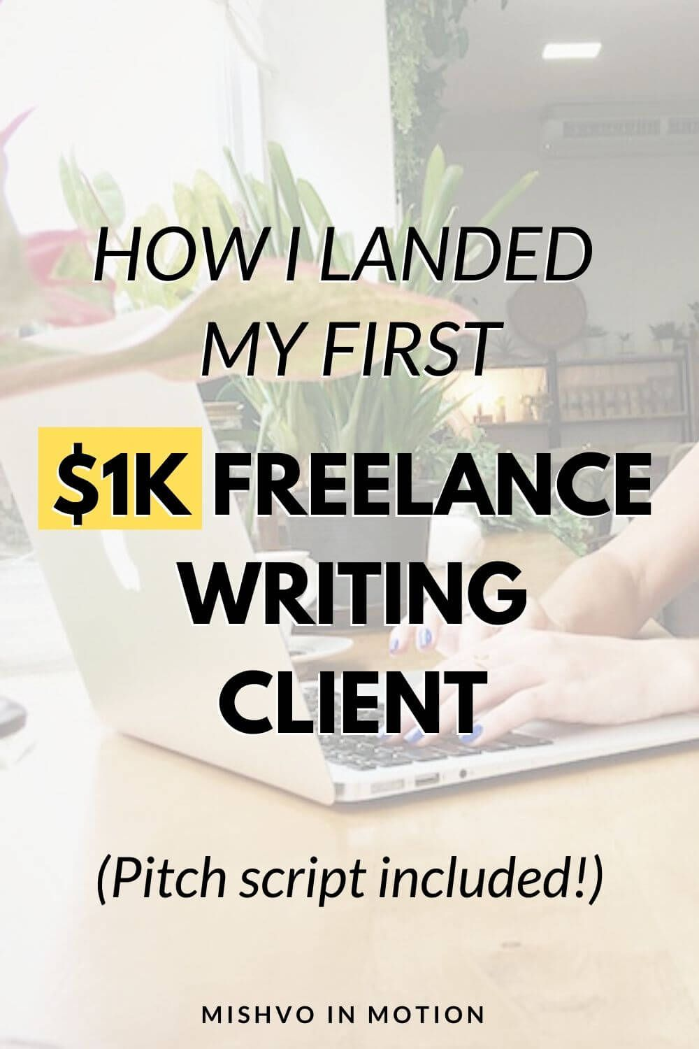 How I Got My First 1k Freelance Writing Client Pitch Script Included In 2020 Freelance Writing Online Writing Jobs Freelance Writing Jobs