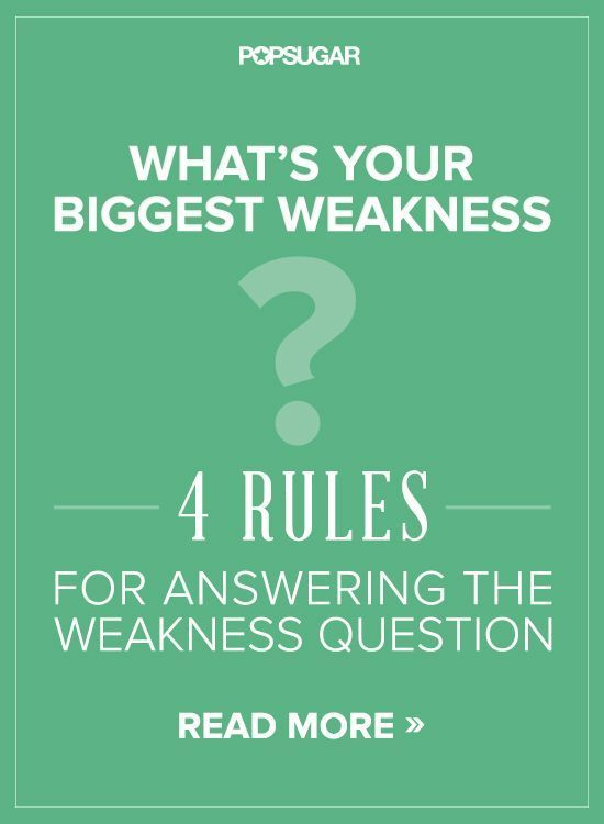 4 Rules For Answering the Weakness Question Job Interview Tips