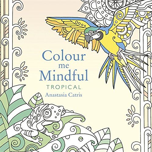 Colour Me Mindful The Benefit Of Colouring Books As A Calming Tool