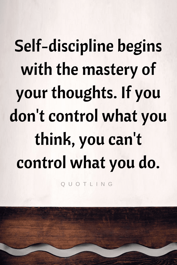 Quotes The First Step Towards Controlling Your Life Is Controlling