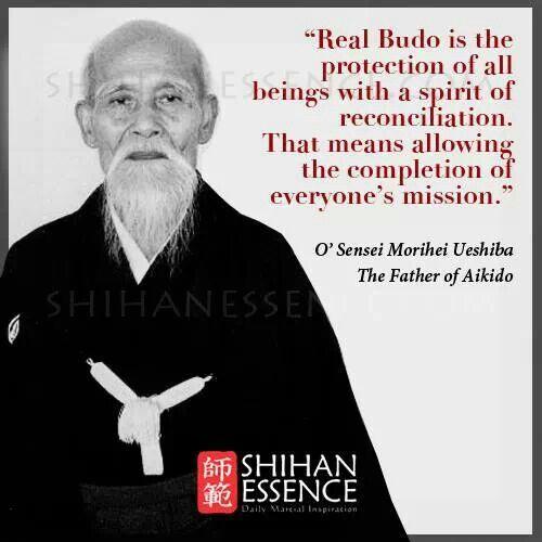 O' Sensei Morihei Ueshiba Aikido quotes, Aikido, Martial
