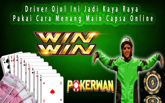Driver Ojol Ini Jadi Kaya Raya Pakai Cara Menang Main Capsa Online Kartu Remi Poker Kartu