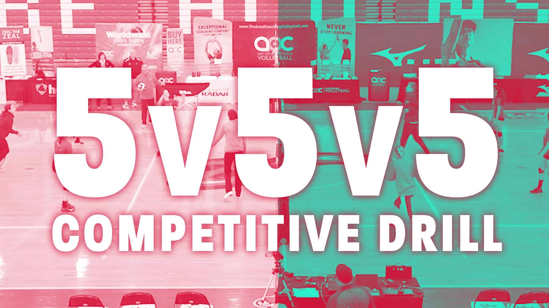 5 V 5 V 5 Competitive Drill Coaching Volleyball Drill Volleyball