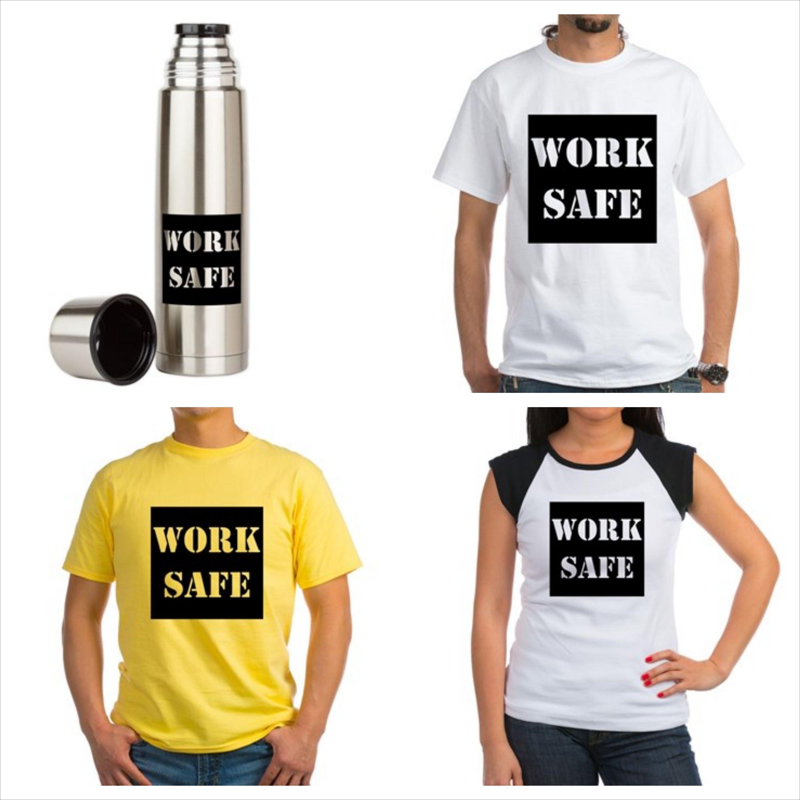 Work Safe Bold Message Work Safe Safety Campaign