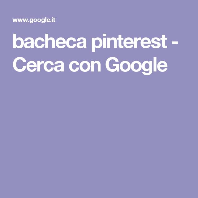 bacheca pinterest - Cerca con Google