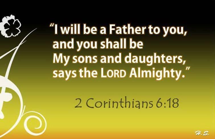 "2 Corinthians 6:18 New King James Version (NKJV) 18 ""I will be a"