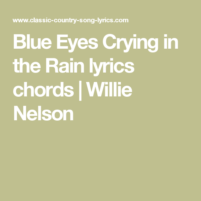 Blue Eyes Crying In The Rain Lyrics Chords Willie Nelson Music