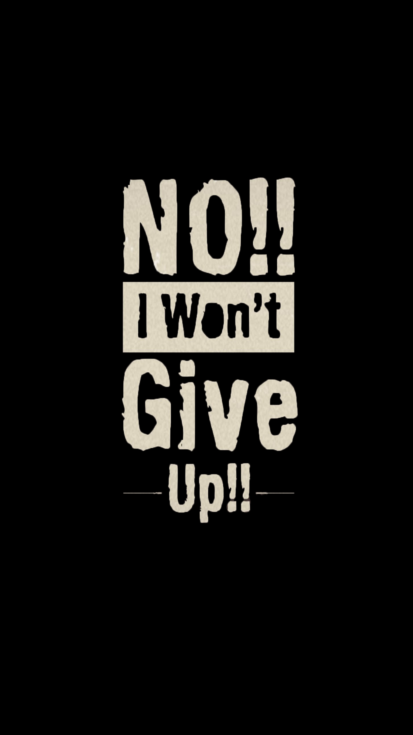 Give Up 1440x2560 I Redd It Submitted By Prabjots07 To R Amoledbackgrounds 1 Comments Original Inspiring Quotes About Life Words Wallpaper Swag Quotes
