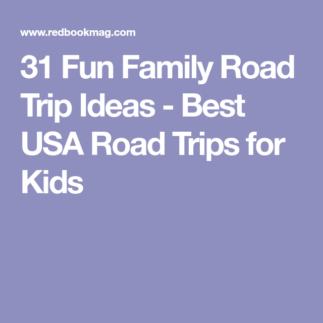 31 Fun Family Road Trip Ideas - Best USA Road Trips for Kids