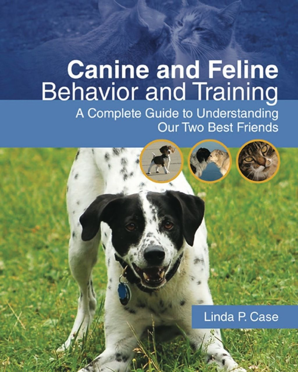 Canine and Feline Behavior and Training A Complete Guide