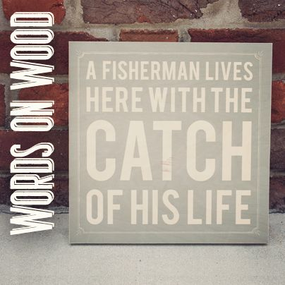 Nice Wooden Sign A Fisherman Lives Here With The Catch Of His