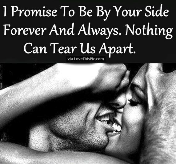 I Promise To Be By Your Side Forever And Always