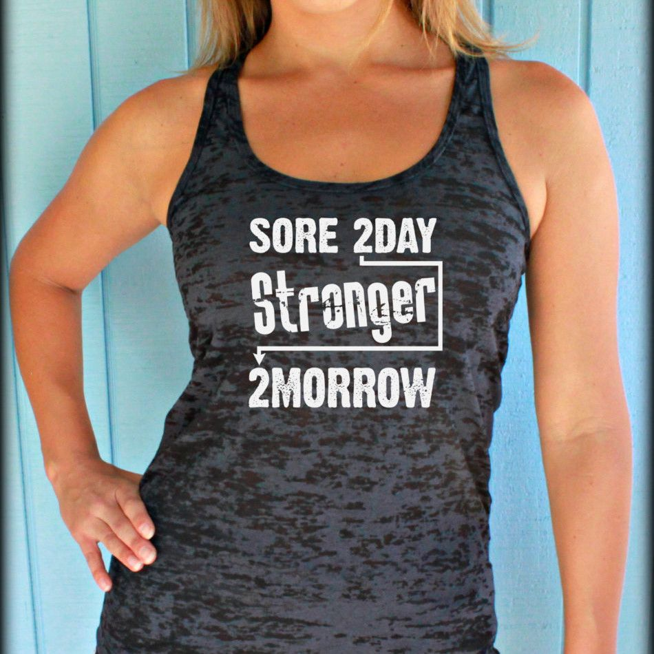 """Inspirational Quotes About Failure: Burnout Workout Tank Top. """"Sore Today Stronger Tomorrow"""