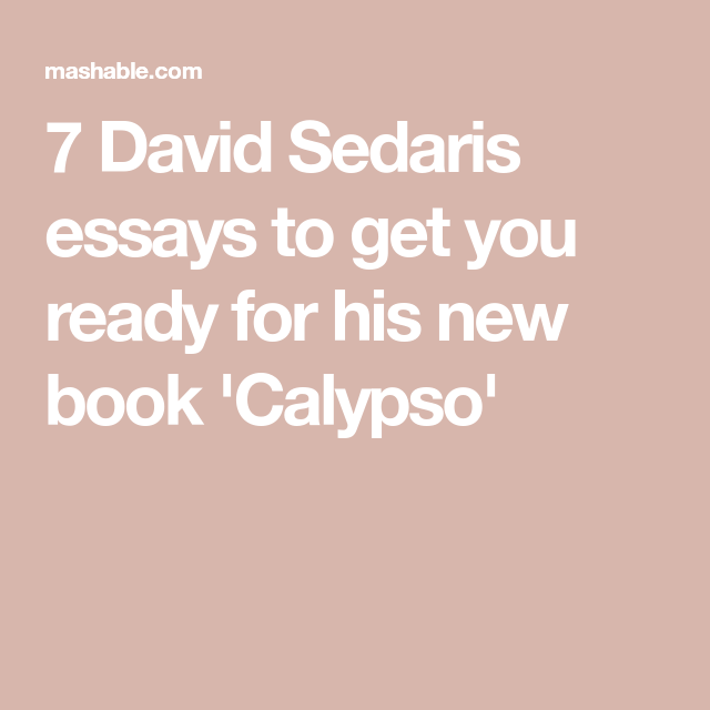 Essay On Healthy Eating  David Sedaris Essays To Get You Ready For His New Book Calypso Essay In English Language also English Literature Essay Questions  Essays That Every David Sedaris Fan Should Read  Reading  Poverty Essay Thesis