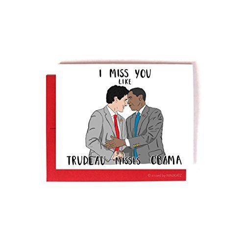 Trudeau Obama Bromance A Card By Majikatz I Miss You Card Miss You Cards Funny Valentine