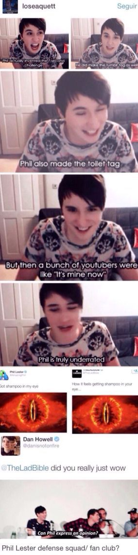 I hate how Phil is so underrated. And I love how Dan has seen how amazing he is despite that.: