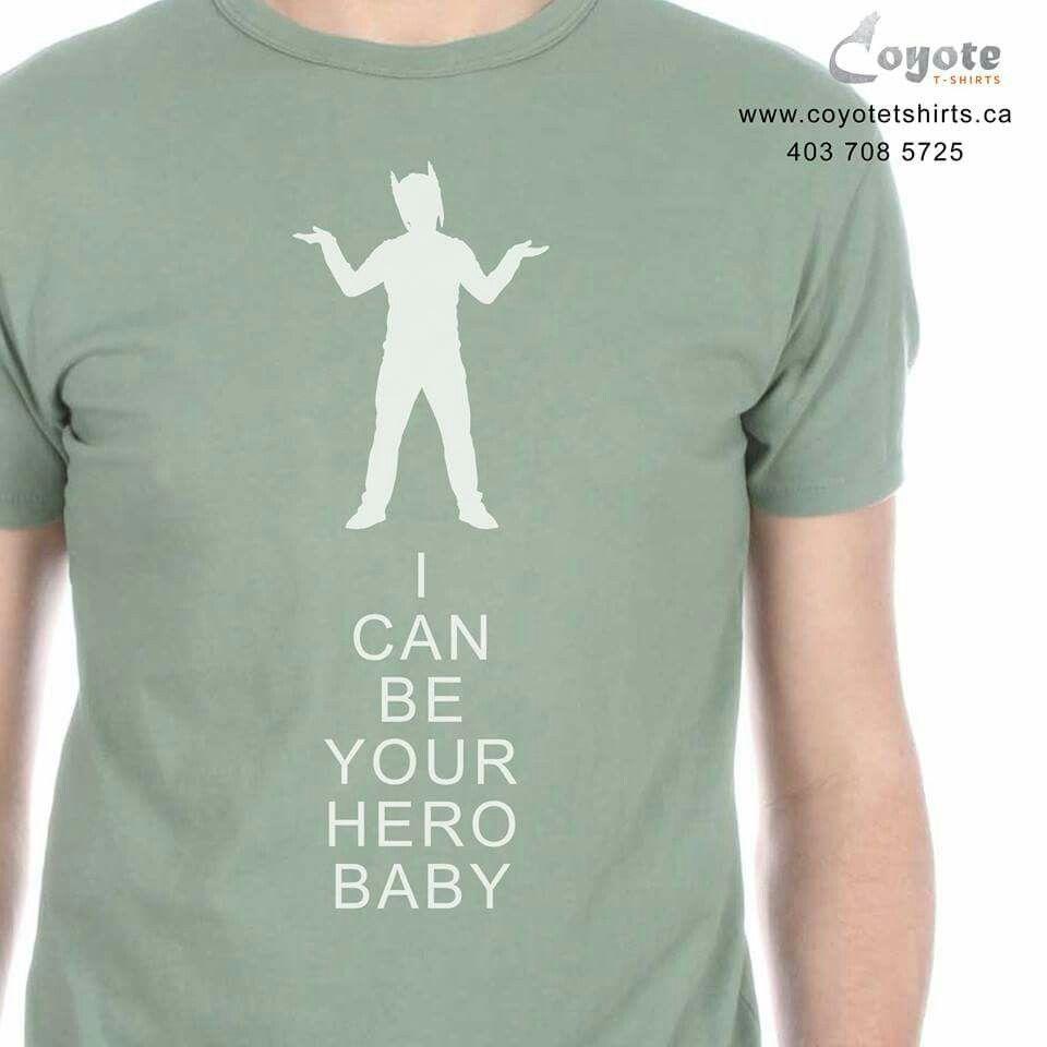 I can be your hero baby no minimum for Custom shirts no minimum order