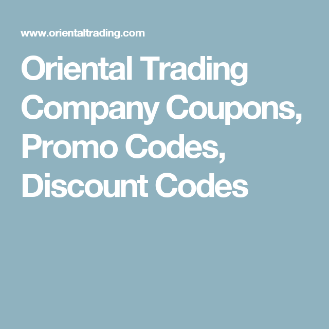 Oriental Trading Company Coupons Promo Codes Discount Codes Promo Codes Coupons Online Coupons Codes