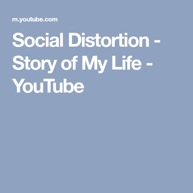 Social Distortion Story Of My Life Youtube Social Distortion Story Of My Life Distortion