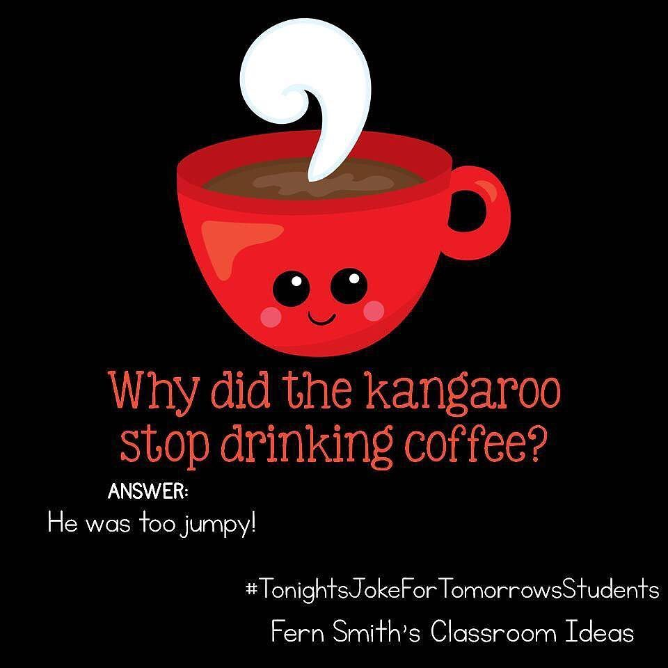 Tonight S Joke For Tomorrow S Students Why Did The Kangaroo Stop Drinking Coffee He Was Too Jumpy Tonigh Coffee Jokes Funny Jokes For Kids Jokes And Riddles