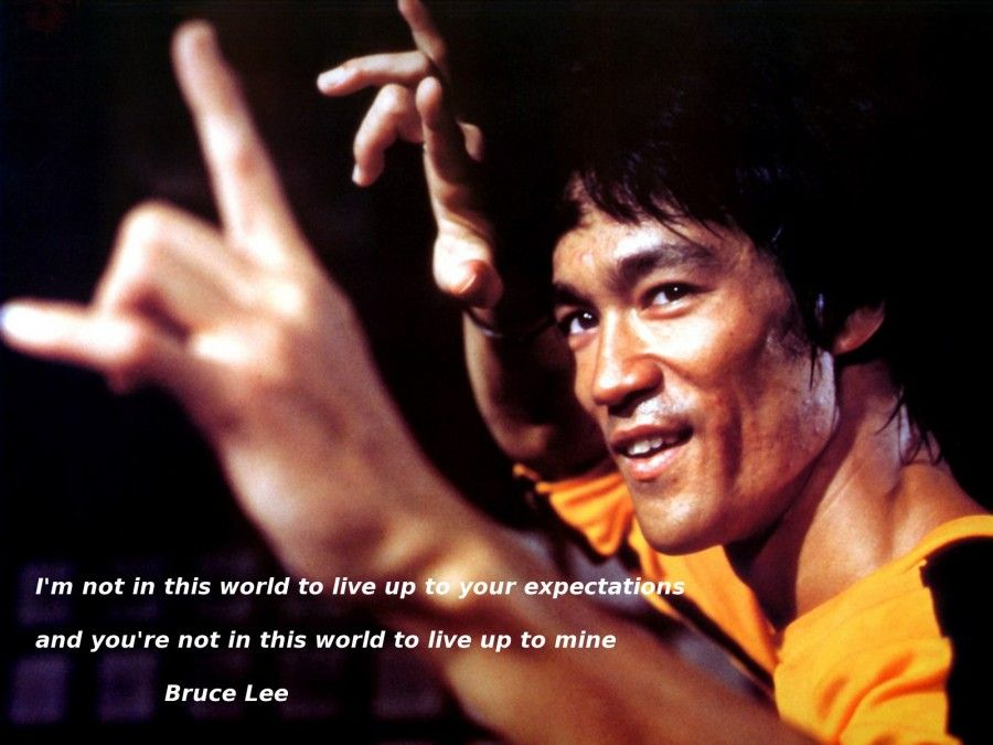 """""""I'm not in this world..."""" - Bruce Lee"""