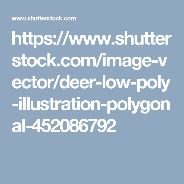 https://www.shutterstock.com/image-vector/deer-low-poly-illustration-polygonal-452086792