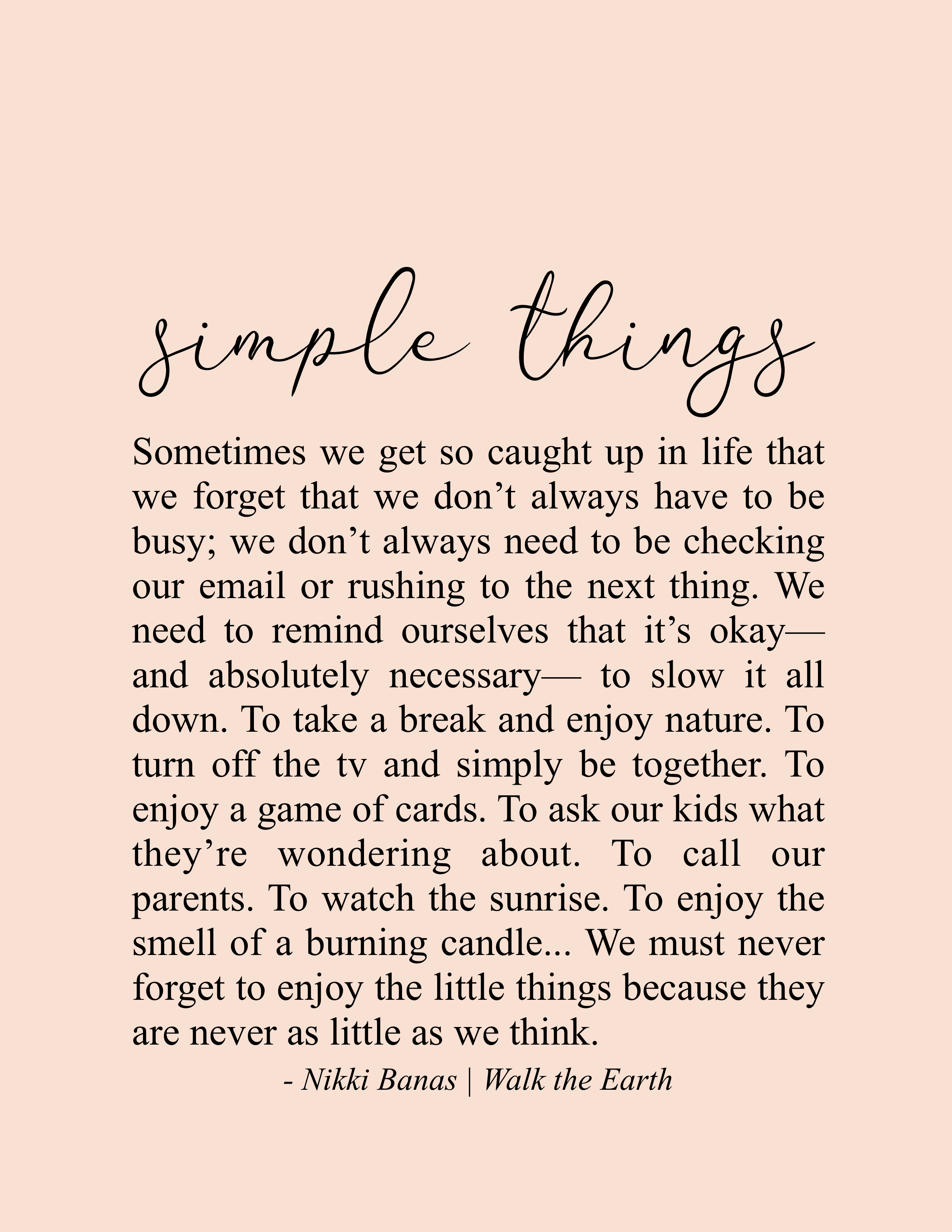 Simple Things Quotes Inspirational Self Love Love Yourself Nikki Banas Walk The Earth Poetry Encouragement Quotes Simple Quotes Words Quotes