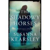 The Shadowy Horses by Susanna Kearsley, a lovely winter's read.