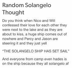 tbh this seems accurate XD GUYS JUST LET SOLANGELO HAPPEN STOP BOTHERING THEM!!! Edit: Percy: nahp you guys didnt leave me and Annabeth alone so this is payback ttyl