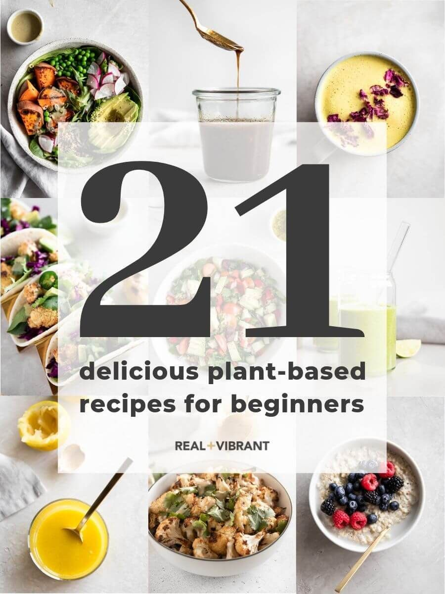 21 Delicious Plant-Based Recipes for Beginners #plantbasedrecipesforbeginners Plant Based Recipes for Beginners: A delicious collection of plant-based recipes that are easy to make and completely reliable! 21 budget-friendly, breakfast ideas, soups and curries, simple lunch and dinner recipes, and drinks! Delicious make-ahead vegan meals, gluten-free dishes, and perfect candidates for meal planning. #plantbased #plantbasedforbeginners #healthy #eatclean #cleaneating #weightloss #plantbasedrecipesforbeginners
