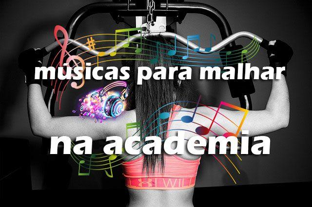 Top 100 Musicas Para Malhar Na Academia Musicas Para Malhar