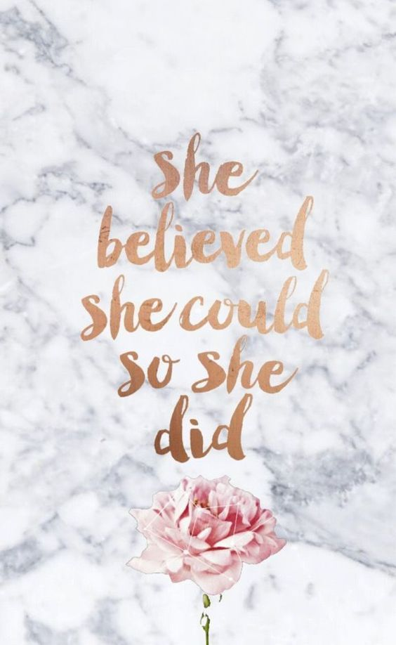She Believed She Could So She Did Wallpaper quotes