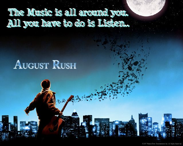 august rush quote - Google Search | Media Miscellany ...