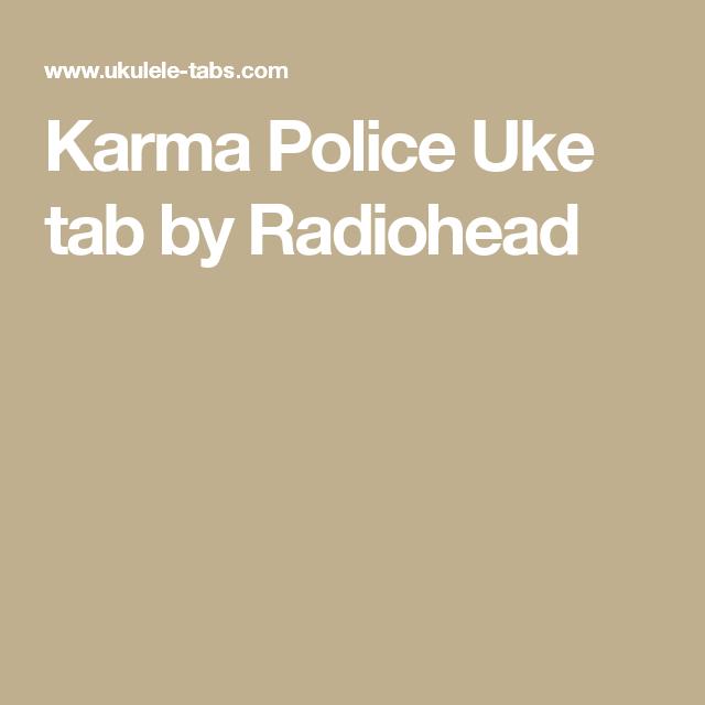Karma Police Uke Tab By Radiohead Uke Pinterest Radiohead