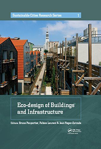 Eco Design Of Buildings And Infrastructure Sustainable Cities Research Series Ebook Bruno Peuportier Fabien Leurent Jean Roger Estrade Amazon Amazon Com Br