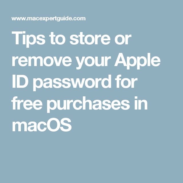 Tips to store or remove your Apple ID password for free
